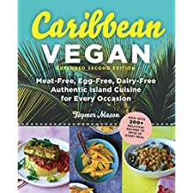 Caribbean Vegan: Meat-Free, Egg-Free, Dairy-Free Authentic Island Cuisine for Every Occasion (English Edition)