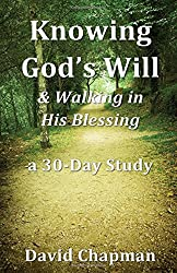 Knowing God's Will: & Walking in His Blessing