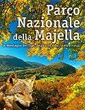 Scarica Libro Parco nazionale della Majella La montagna dei lupi degli orsi e dei santi eremiti (PDF,EPUB,MOBI) Online Italiano Gratis