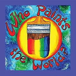 Descargar Libros En Ebook Who Paints the World Libro Epub