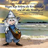 Rügen Kap Arkona die Kreidezwerge und der alte Wendengeist: Mystische Geschichten für Groß und Klein vom Inselparadies
