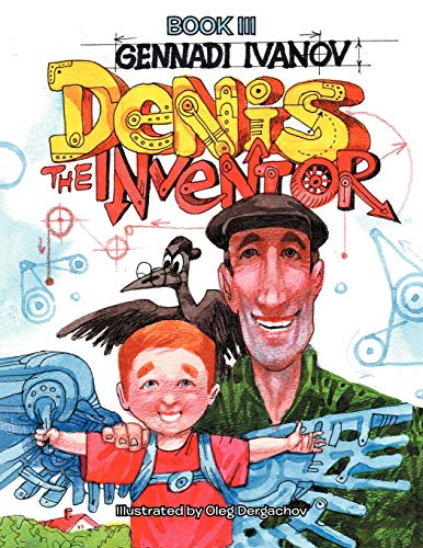 DENIS THE INVENTOR: BOOK III
