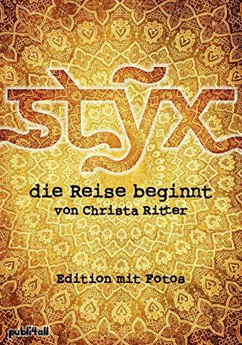 STYX - die Reise beginnt: Edition mit vielen Fotos