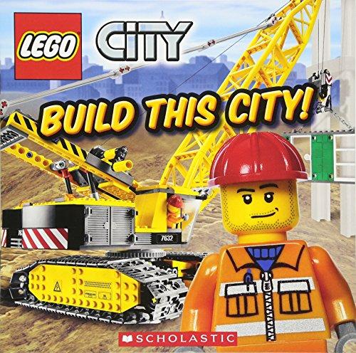 Lego City: Build This City! por Scholastic