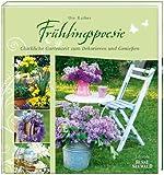 Frühlingspoesie: Glückliche Gartenzeit zum Dekorieren und Genießen