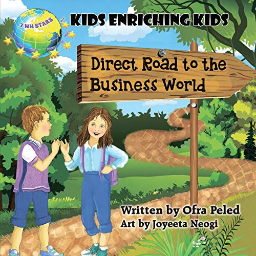 Direct Road to the Business World: Kids Enriching Kids (7wh Stars) por Ofra Peled