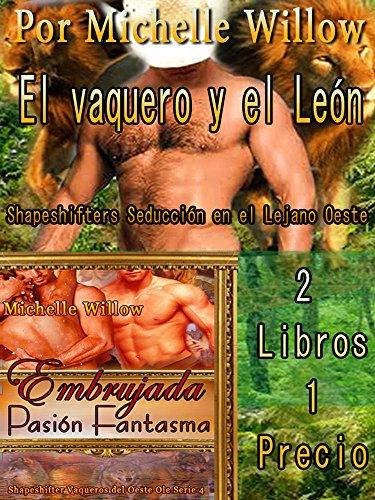 El vaquero y el león y encantada Sombras Passion - fantasmales Shapeshifters Lobo: Shapeshifters Seducción en el Salvaje Oeste - 2 Libros 1 Precio por Michelle Willow