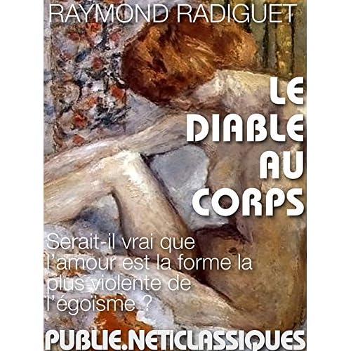 Le diable au corps: amour, érotisme et tragédie dans la bascule de la guerre en 1914 (Nos Classiques)