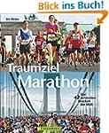 Traumziel Marathon: Die 42 schönsten...
