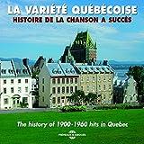 variété québécoise (La) : Histoire de la chanson à succès