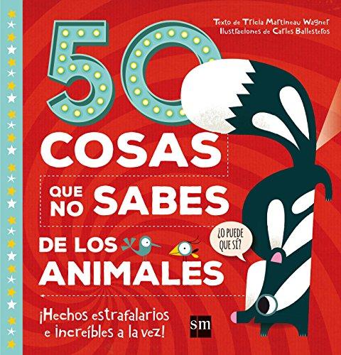 50 cosas que no sabes de los animales por Tricia Martineau Wagner