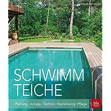 Schwimmteiche: Planung · Anlage · Technik · Bepflanzung · Pflege