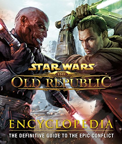 Star Wars the Old Republic Encyclopedia: The Definitive Guide to the Epic Conflict por Ian Ryan