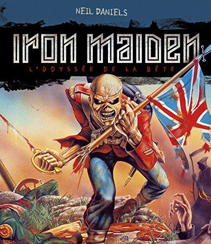Iron Maiden, l'odyssée de la bête (réédition) par Daniels  Neil