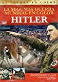 Hitler (La Segunda Guerra Mundial en color)