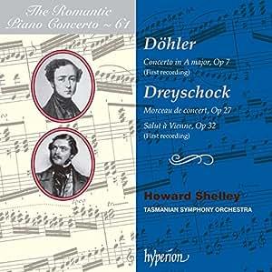 Theodor Döhler: Klavierkonzert in A-Dur / Alexander Dreyschock: Morceau de concert c-Moll / Salut a Vienne