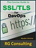A Concise Guide to SSL/TLS for DevOps (English Edition)