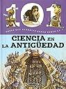 101 Cosas que deberías saber sobre la ciencia en la antigüedad par Bergamino