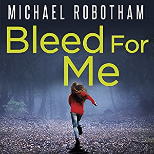 Bleed For Me Audio Download Amazoncouk Michael Robotham Sean