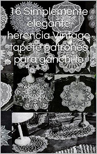 16 Simplemente elegante herencia Vintage tapete patrones para ganchillo por Unknown