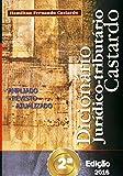 Dicionário Jurídico-tributário Castardo 2a. Edição (Portuguese Edition)