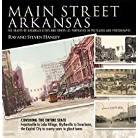 Main Street Arkansas: The Hearts of Arkansas Cities and Towns-as Portrayed in Postcards and Photographs - Arkansas Postcard