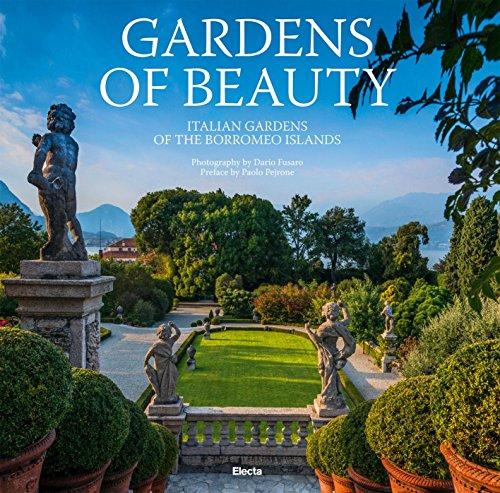 Gardens of Beauty: Gardens of the Borromeo Islands por Dario Fusaro