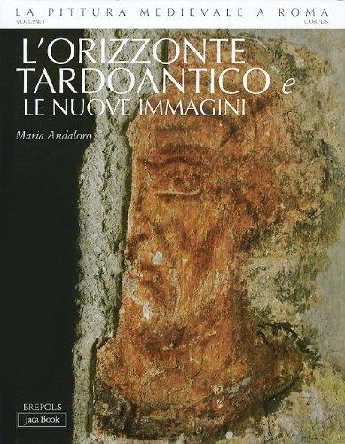 L'orrizonte Tardoantico E Le Nuove Immagini, 312-468: Corpus