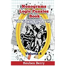 Nonograms Logic Puzzles Book: Small to Large Japanese Crossword Puzzles Bring You to Magic Picture Worlds (Volume 4)
