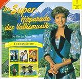 Die Super-Hitparade der Volksmusik. Die Hits des Jahres 1991 vorgestellt von Carolin Reiber -