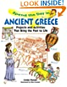 Spend the Day in Ancient Greece: Projects and Activities That Bring the Past to Life (Spend The Day Series)