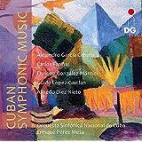 Cuban Symphonic Music: Various Composers