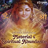 #5: Divine Chants for Material and Spiritual Abundance