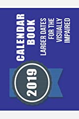 2019 Calendar Book: A Large Date Calendar Book For The Visually Impaired Paperback