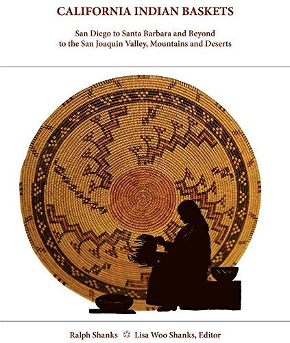 [(California Indian Baskets : San Diego to Santa Barbara and Beyond to the San Joaquin Valley, Mountains and Deserts)] [By (author) Ralph Shanks ] published on (July, 2010) par Ralph Shanks