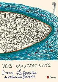 Vers d'autres rives par Dany Laferrière