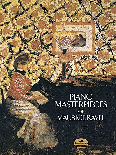 Piano Masterpieces of Maurice Ravel (Dover Music for Piano) por Maurice Ravel