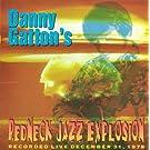 Redneck Jazz Explosion - Recorded Live at The Cellar Door, December 31, 1978 by Danny Gatton