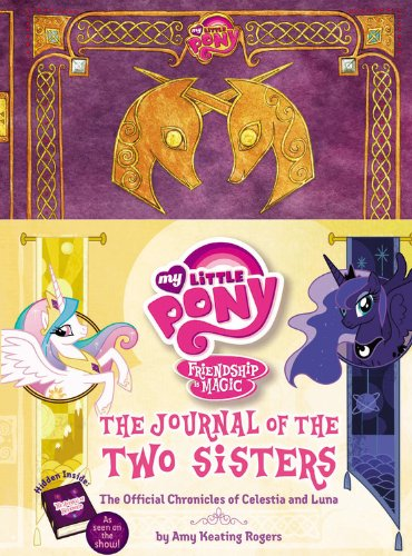 my-little-pony-the-journal-of-the-two-sisters-the-official-chronicles-of-princesses-celestia-and-lun
