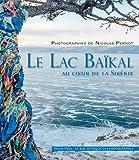Le Lac Baikal, au Coeur de la Siberie
