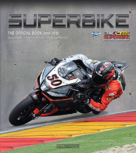 Superbike 2014-2015. The official book (Varie Moto) por Giulio Fabbri