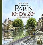 Carnet de Paris 10e, 19e et 20e arrondissements : Le canal Saint-Martin, la Villette, le Père Lachaise, Ménilmontant... de Jean-Paul Ladril (10 mai 2007) Broché