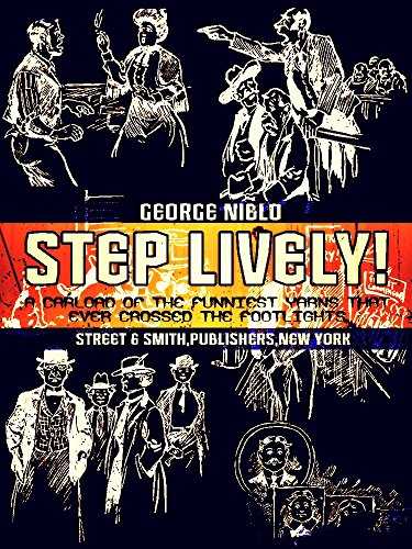 Step Lively!: A Carload of the Funniest Yarns that Ever Crossed the Footlights (Illustrations) (English Edition)