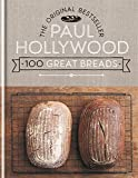 100 Great Breads: The Original Bestsell by Paul Hollywood (2015-07-02)