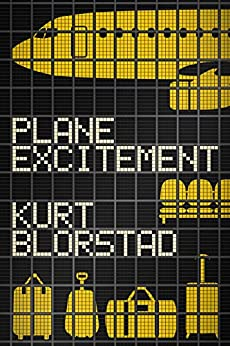 Plane Excitement (English Edition) di [Blorstad, Kurt]