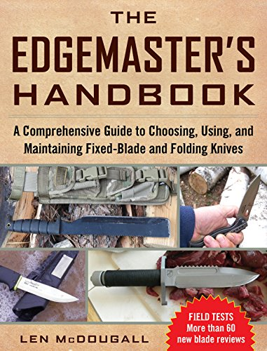 The Edgemaster's Handbook: A Comprehensive Guide to Choosing, Using, and Maintaining Fixed-Blade and Folding Knives (Edge Folding Clip)