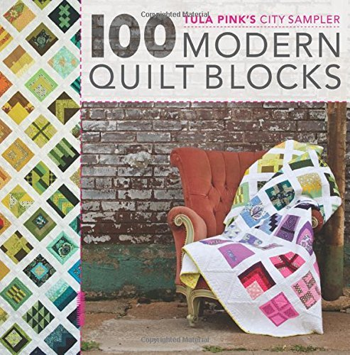 Tula Pink's City Sampler Quilts: 100 Modern Quilt Blocks by Tula Pink (10-May-2013) Paperback