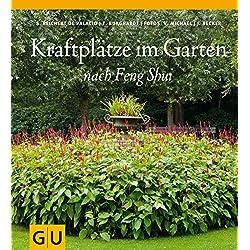 Kraftplätze im Garten nach Feng Shui (GU Garten Extra)