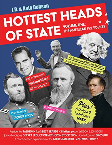 (Hottest Heads of State: Volume One: The American Presidents)
