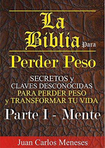 La Biblia Para Perder Peso: Secretos y Claves Desconocidas Para ...